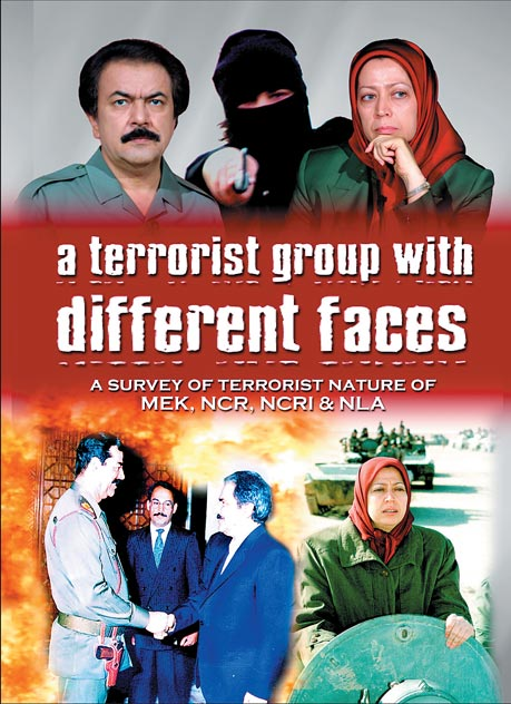 A Terrorist Group with Different Faces, A Survey of Terrorist Nature of MEK, PMOI, NCRI &amp; NLA